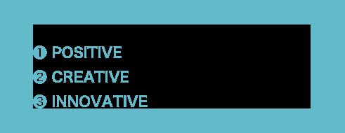 【せとうちHolics の3つのオキテ】1.POSITIVE…まずはやってみる 2.CREATIVE…どうせやるなら面白く 3.INNOVATIVE…今までにない視点で考える